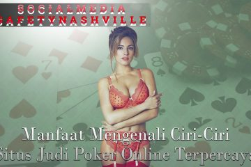 Judi Poker Online Terpercaya - Social Media Safety Nashville