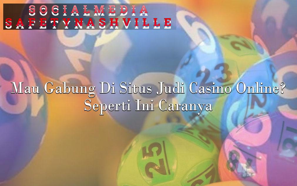 Casino Online - Mau Gabung Di Situs Judi - Social Media Safety Nashville